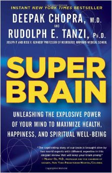Super Brain : Unleashing the Explosive Power of Your Mind to Maximize Health, Happiness, and Spiritual Well-Being<br />