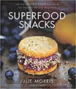 Superfood Snacks : 100 Delicious, Energizing &amp; Nutrient-Dense Recipes<br />