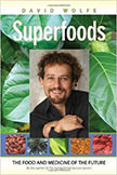 Superfoods : The Food and Medicine of the Future<br />
