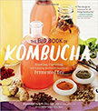 The Big Book of Kombucha : Brewing, Flavoring, and Enjoying the Health Benefits of Fermented Tea<br />