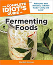 The Complete Idiot's Guide to Fermenting Foods :