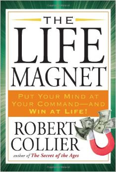 The Life Magnet :  - by Robert Collier