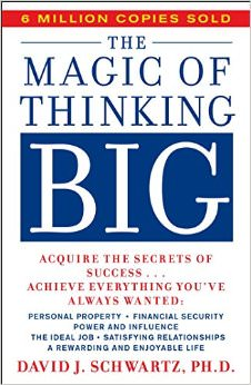The Magic of Thinking Big :  - by David Schwartz