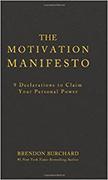 The Motivation Manifesto :  - by Brendon Burchard