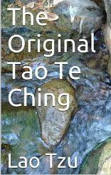The Original Tao Te Ching :  - by Lao Tzu