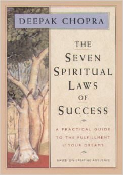 The Seven Spiritual Laws of Success : A Practical Guide to the Fulfillment of Your Dreams<br /> - by Deepak Chopra