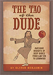 The Tao of the Dude : Awesome Insights of Deep Dudes from Lao Tzu to Lebowski<br />