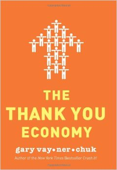 The Thank You Economy :  - by Gary Vaynerchuk