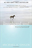 The Untethered Soul : The Journey Beyond Yourself<br /> - by Michael A. Singer
