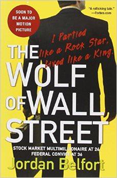 The Wolf of Wall Street :  - by Jordan Belfort
