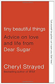 Tiny Beautiful Things : Advice on Love and Life from Dear Sugar<br />