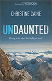 Undaunted : Daring to do what God calls you to do<br />