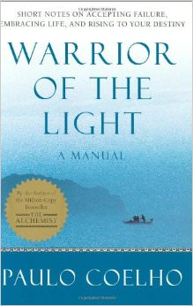 Warrior of the Light : A Manual<br /> - by Paulo Coelho