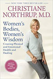 Women's Bodies, Women's Wisdom : Creating Physical and Emotional Health and Healing<br />