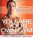 You Are Your Own Gym : The Bible of Bodyweight Exercises<br />