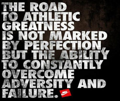 Overcoming Failure Quotes: Runner Things #818: The Road To Athletic Greatness Is Not