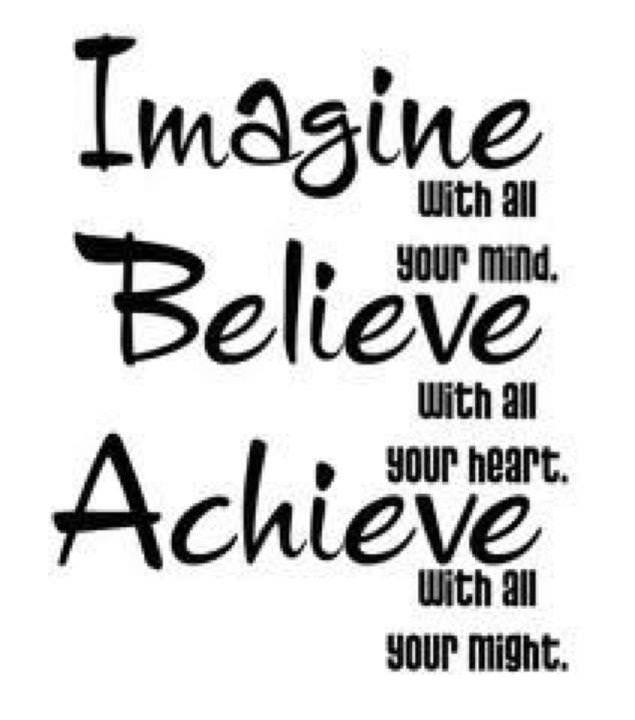 Runner Things #837: Imagine with all your mind. Believe with all your heart. Achieve with all your might.