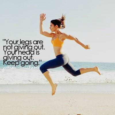 Runner Things #860: Your legs are not giving out. Your head is giving out. Keep going.