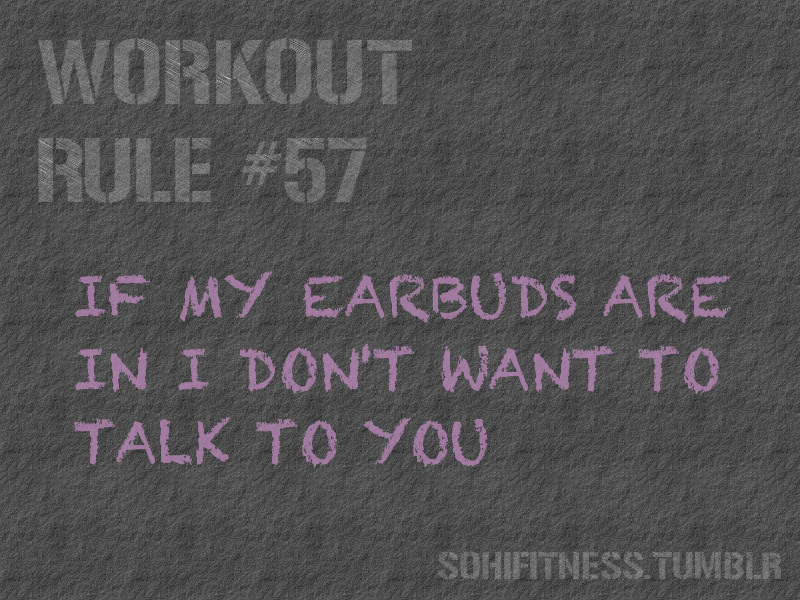 Runner Things #1491: If My Earbuds Are In. I Don't Want To