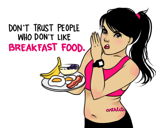 Food Humor #99: Don't trust people who don't like breakfast food.