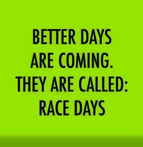 Running Matters #229: Better days are coming. They are called, Race Days.